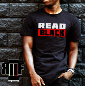 READ BLACK T-Shirt In Promotion of Black Writers & Authors